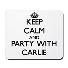 Keep Calm and Party with Carlie Mousepad