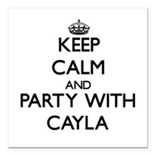 Keep Calm and Party with Cayla Square Car Magnet 3