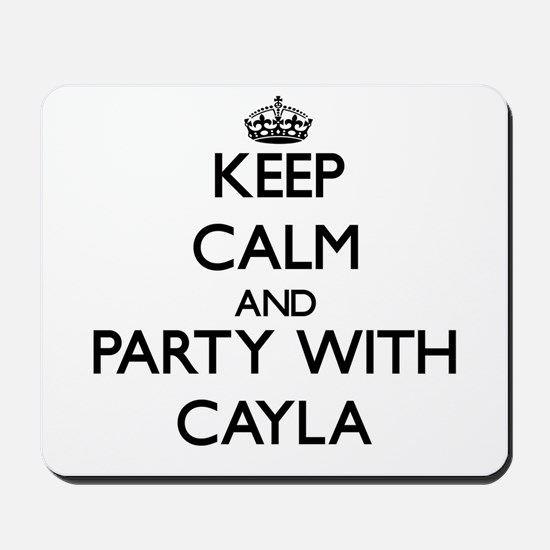 Keep Calm and Party with Cayla Mousepad