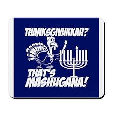 Thanksgivukkah Thats Mashugana Mousepad
