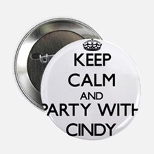 """Keep Calm and Party with Cindy 2.25"""" Button"""