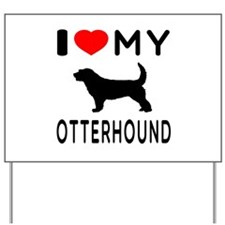 I Love My Otterhound Yard Sign