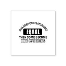 "Bird Watchers Design Square Sticker 3"" x 3"""