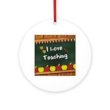 I Love Teaching - written on blackb Round Ornament