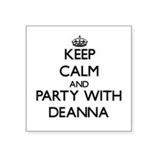 Keep Calm and Party with Deanna Sticker