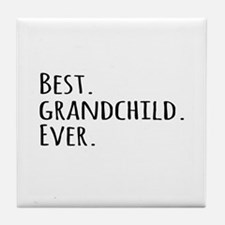 Best Grandchild Ever Tile Coaster