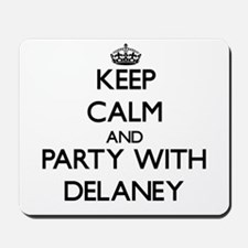 Keep Calm and Party with Delaney Mousepad