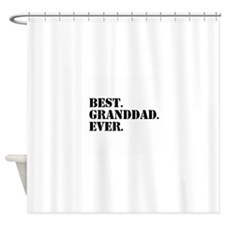 Best Granddad Ever Shower Curtain