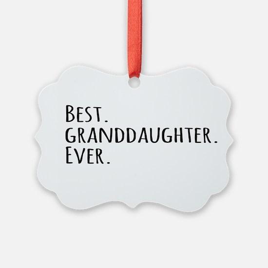 Best Granddaughter Ever Ornament