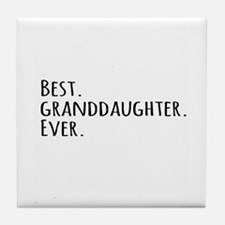 Best Granddaughter Ever Tile Coaster