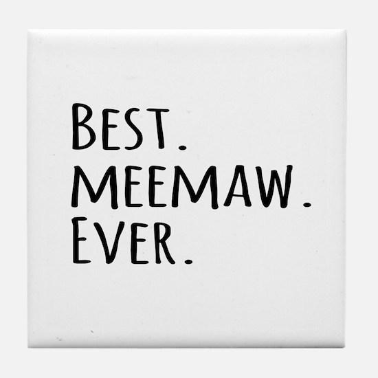 Best Meemaw Ever Tile Coaster