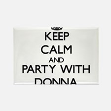 Keep Calm and Party with Donna Magnets