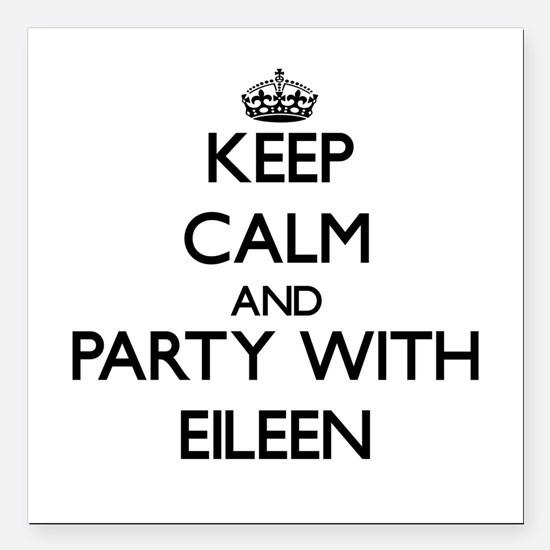 Keep Calm and Party with Eileen Square Car Magnet