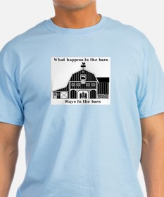 What happens in the Barn T-Shirt