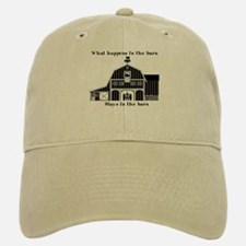 What happens in the barn Baseball Baseball Cap