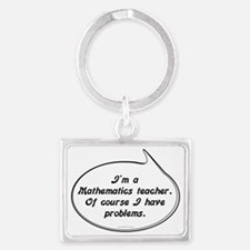 Math Teacher Pun Landscape Keychain