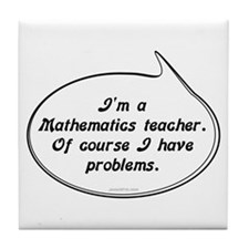 Math Teacher Pun Tile Coaster