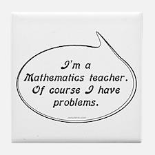Math Teacher Pun Tile Coaster