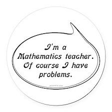 Math Teacher Pun Round Car Magnet