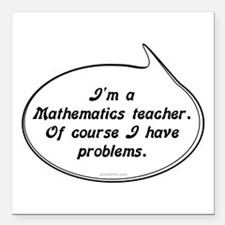 "Math Teacher Pun Square Car Magnet 3"" x 3"""