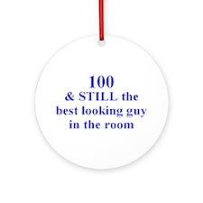 100 still best looking 2 Ornament (Round)