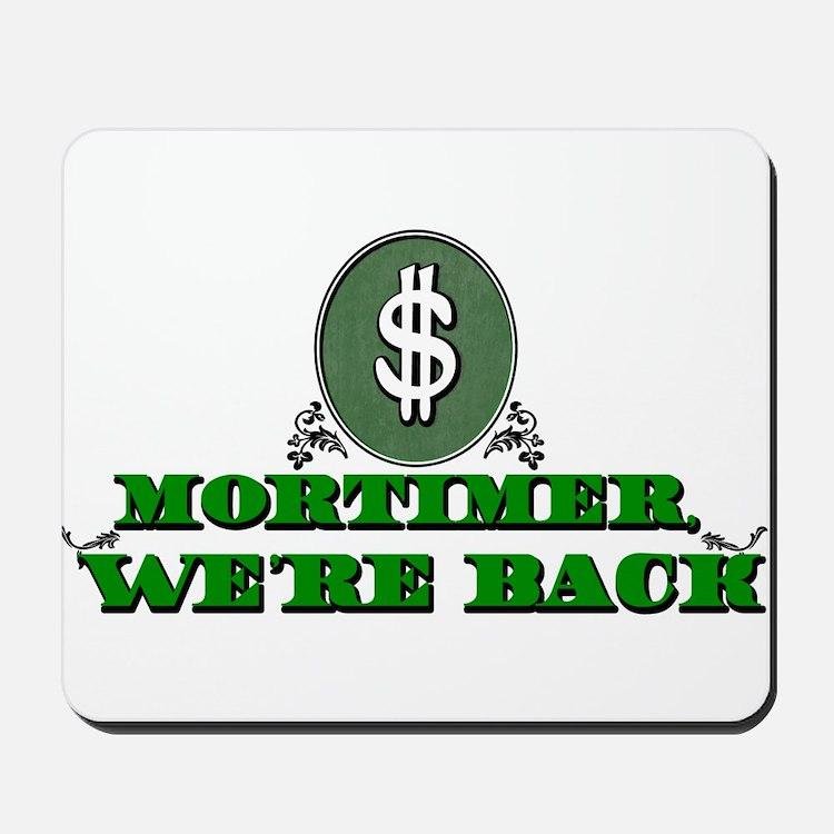 Mortimer we're back. Mousepad