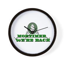 Mortimer we're back. Wall Clock