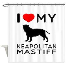 I Love My Neapolitan Mastiff Shower Curtain
