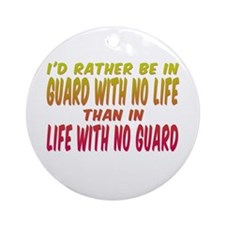 I'd rather be in guard... Ornament (Round)