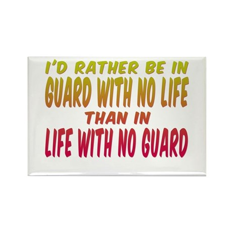 I'd rather be in guard... Rectangle Magnet