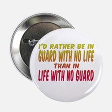 """I'd rather be in guard... 2.25"""" Button (10 pack)"""