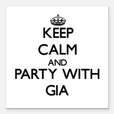 """Keep Calm and Party with Gia Square Car Magnet 3"""""""