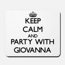 Keep Calm and Party with Giovanna Mousepad