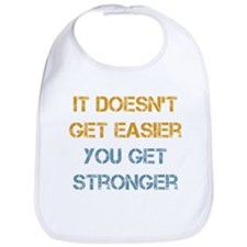 You Get Stronger Bib