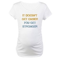 You Get Stronger Shirt