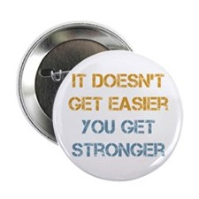 "You Get Stronger 2.25"" Button"