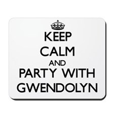 Keep Calm and Party with Gwendolyn Mousepad