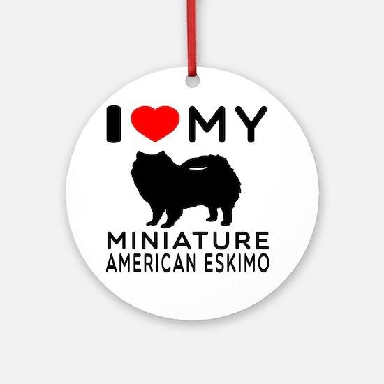 I Love My Miniature American Eskimo Ornament (Roun
