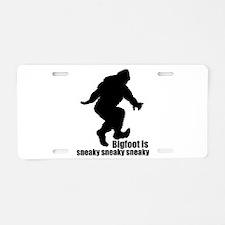 Bigfoot is sneaky sneaky Aluminum License Plate