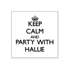 Keep Calm and Party with Hallie Sticker