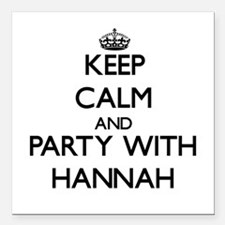Keep Calm and Party with Hannah Square Car Magnet