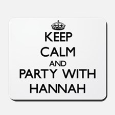 Keep Calm and Party with Hannah Mousepad