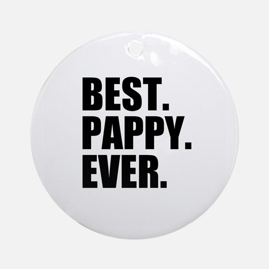 Best Pappy Ever Ornament (Round)