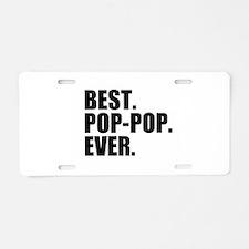 Best Pop-Pop Ever Aluminum License Plate