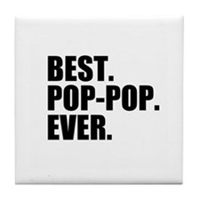 Best Pop-Pop Ever Tile Coaster