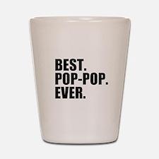 Best Pop-Pop Ever Shot Glass