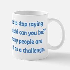 How Stupid Can You Be? Small Small Mug