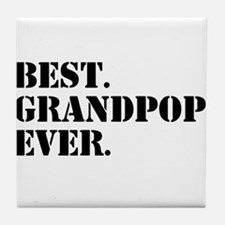 Best Grandpop Ever Tile Coaster