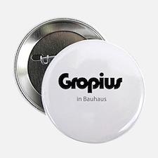 "Gropius in Bauhaus 2.25"" Button"