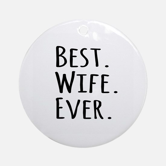 Best Wife Ever Ornament (Round)